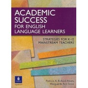 Academic Success for English Language Learners by Marguerite Ann Snow