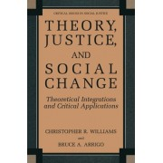 Theory, Justice, and Social Change by Christopher R. Williams