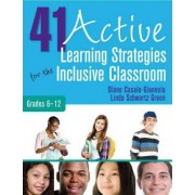 41 Active Learning Strategies for the Inclusive Classroom, Grades 6-12 by Diane P. Casale-Giannola