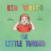 Big Words for Little Tongues by Iris Hambling