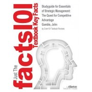 Studyguide for Essentials of Strategic Management: The Quest for Competitive Advantage by Gamble, John, ISBN 9780077492717
