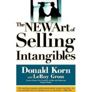 The New Art of Selling Intangibles by LeRoy Gross