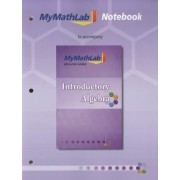 MyMathLab Notebook for Squires / Wyrick Introductory Algebra by John Squires