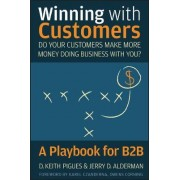 Winning with Customers by D.Keith Pigues