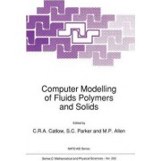 Computer Modelling of Fluids, Polymers and Solids 1988 by C. R. A. Catlow