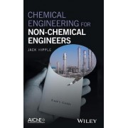 Chemical Engineering for Non-Chemical Engineers by Jack Hipple