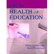 Oral Health Education: Health Edition by Vickie Kimbrough
