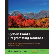 Python Parallel Programming Cookbook by Giancarlo Zaccone