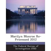 Marilyn Monroe Re-Processed 2012 by The Federal Bureau of Investigation (Fbi