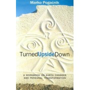 Turned Upside Down by Marko Pogacnik