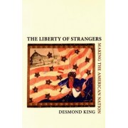 The Liberty of Strangers by Desmond King