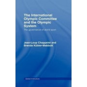The International Olympic Committee and the Olympic System by Jean-Loup Chappelet