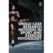 Single-Case Research Methods in Sport and Exercise Psychology by Jamie Barker