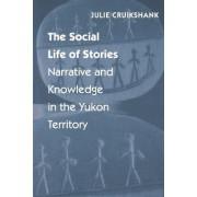 The Social Life of Stories by Julie Cruikshank