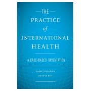 The Practice of International Health by Daniel Perlman