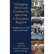 Changing Work and Community Identities in European Regions by John Kirk
