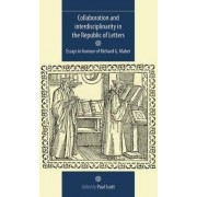 Collaboration and Interdisciplinarity in the Republic of Letters by Paul Scott