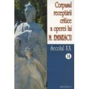 Corpusul receptarii critice a operei lui Mihai Eminescu, Vol 14-15, sec XX.