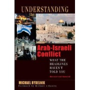 Understanding the Arab-Israeli Conflict by Michael Rydelnik