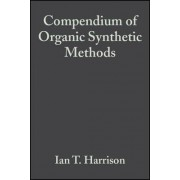 Compendium of Organic Synthetic Methods: v. 2 by I.T. Harrison