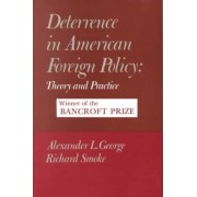 Deterrence in American Foreign Policy by Alexander George