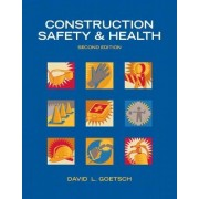 Construction Safety & Health by David L. Goetsch