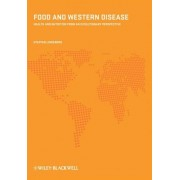 Food and Western Disease by Staffan Lindeberg