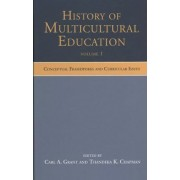 History of Multicultural Education by Carl A. Grant