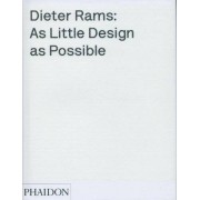 Sophie Lovell Dieter Rams. As Little Design As Possible
