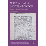 Writing Early Modern London by Andrew Gordon