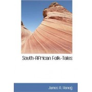 South-African Folk-Tales by James A Hone