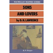 Sons and Lovers by D.H. Lawrence by R. P. Draper