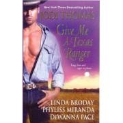 Give Me a Texas Ranger by Jodi Thomas