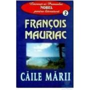 Caile marii - Francois Mauriac