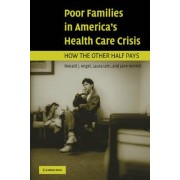 Poor Families in America's Health Care Crisis by Ronald J. Angel