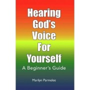 Hearing God's Voice for Yourself by Marilyn Parmelee