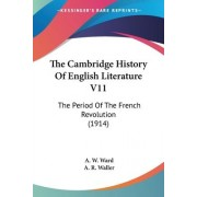 The Cambridge History of English Literature V11 by A W Ward