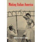Making Italian America by Simone Cinotto