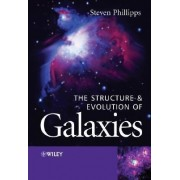 The Structure and Evolution of Galaxies by Steve Phillipps