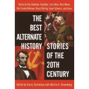 Best Alternate History Stories of the 20th Century by Harry Turtledove