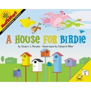 A House for Birdie by Stuart J. Murphy