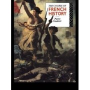 The Course of French History by Pierre Goubert