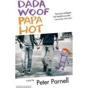 Dada Woof Papa Hot by Peter Parnell