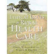 Ethical Issues in Rural Health Care by Craig M. Klugman