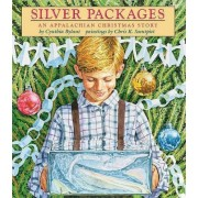 Silver Packages: An Appalachian Christmas Story by Cynthia Rylant