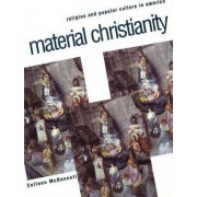 Material Christianity by Colleen McDannell