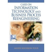 Cases on Information Technology and Business Process Reengineering by Mehdi Khosrow-Pour