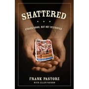 Shattered by Frank Pastore