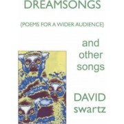 Dreamsongs and Other Songs by David Swartz