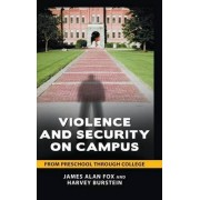Violence and Security on Campus by James Alan Fox